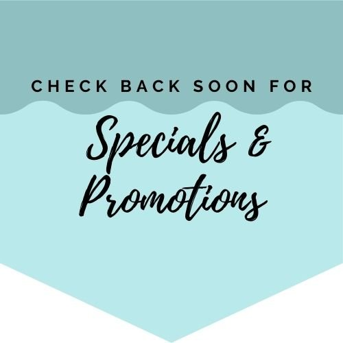 Check Back Soon for Seasonal Specials & Promotions